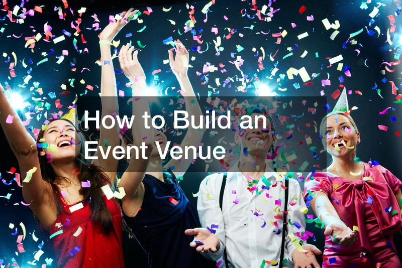 How to Build an Event Venue