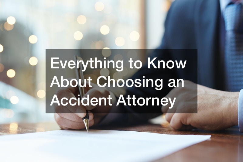 Everything to Know About Choosing an Accident Attorney